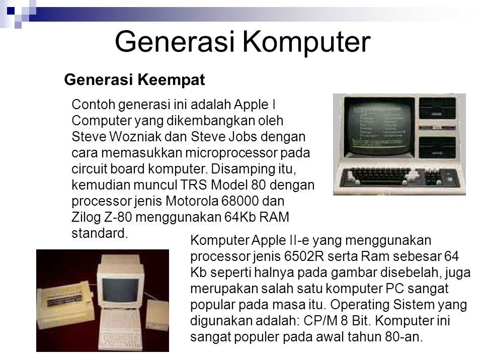 Contoh generasi ini adalah Apple I Computer yang dikembangkan oleh Steve Wozniak dan Steve Jobs dengan cara memasukkan microprocessor pada circuit boa