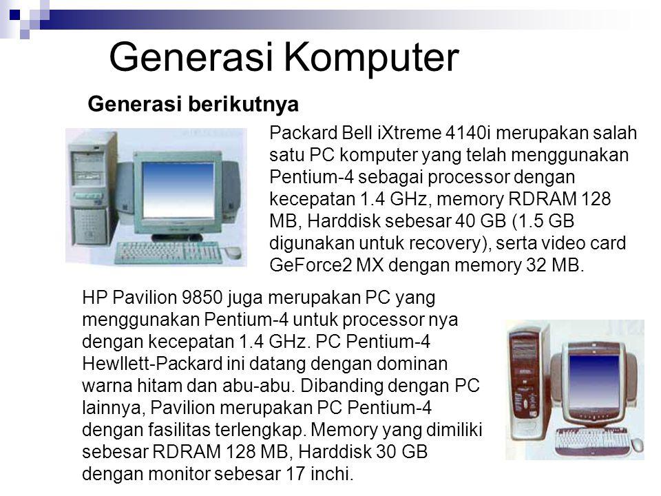 Packard Bell iXtreme 4140i merupakan salah satu PC komputer yang telah menggunakan Pentium-4 sebagai processor dengan kecepatan 1.4 GHz, memory RDRAM