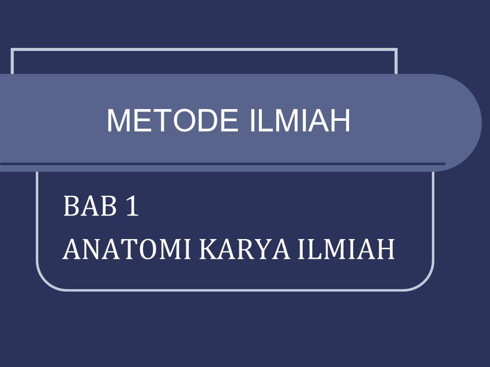 METODE ILMIAH BAB 1 ANATOMI KARYA ILMIAH