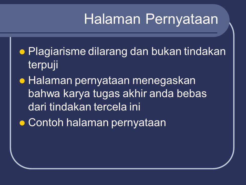 Halaman Pernyataan Plagiarisme dilarang dan bukan tindakan terpuji Halaman pernyataan menegaskan bahwa karya tugas akhir anda bebas dari tindakan tercela ini Contoh halaman pernyataan