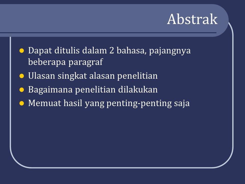 Abstrak Dapat ditulis dalam 2 bahasa, pajangnya beberapa paragraf Ulasan singkat alasan penelitian Bagaimana penelitian dilakukan Memuat hasil yang penting-penting saja