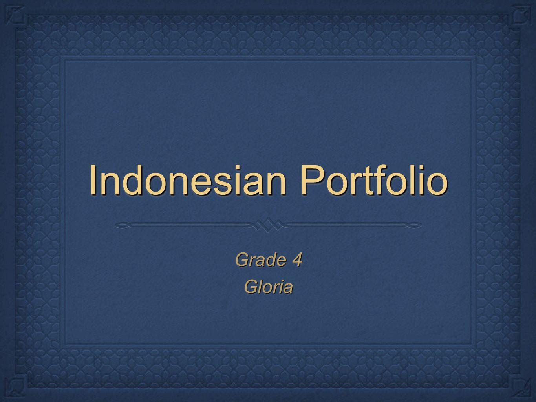 Indonesian Portfolio Grade 4 Gloria Gloria
