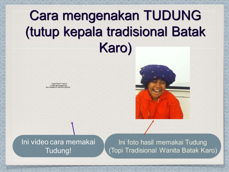 Cara mengenakan TUDUNG (tutup kepala tradisional Batak Karo) Ini video cara memakai Tudung! Ini foto hasil memakai Tudung (Topi Tradisional Wanita Bat