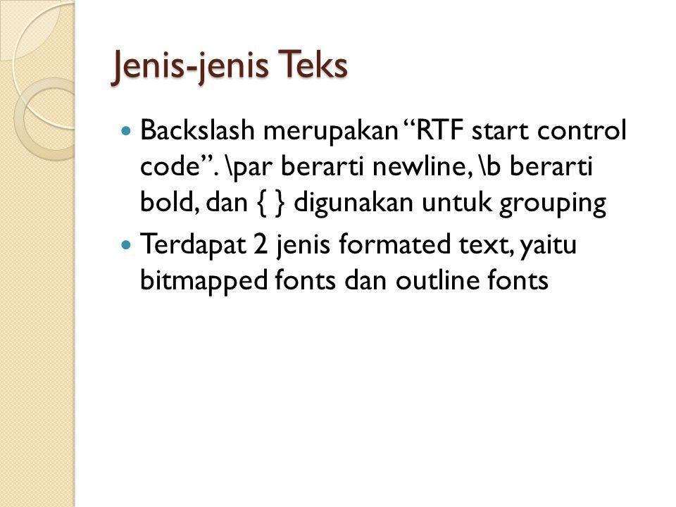 Jenis-jenis Teks Backslash merupakan RTF start control code .