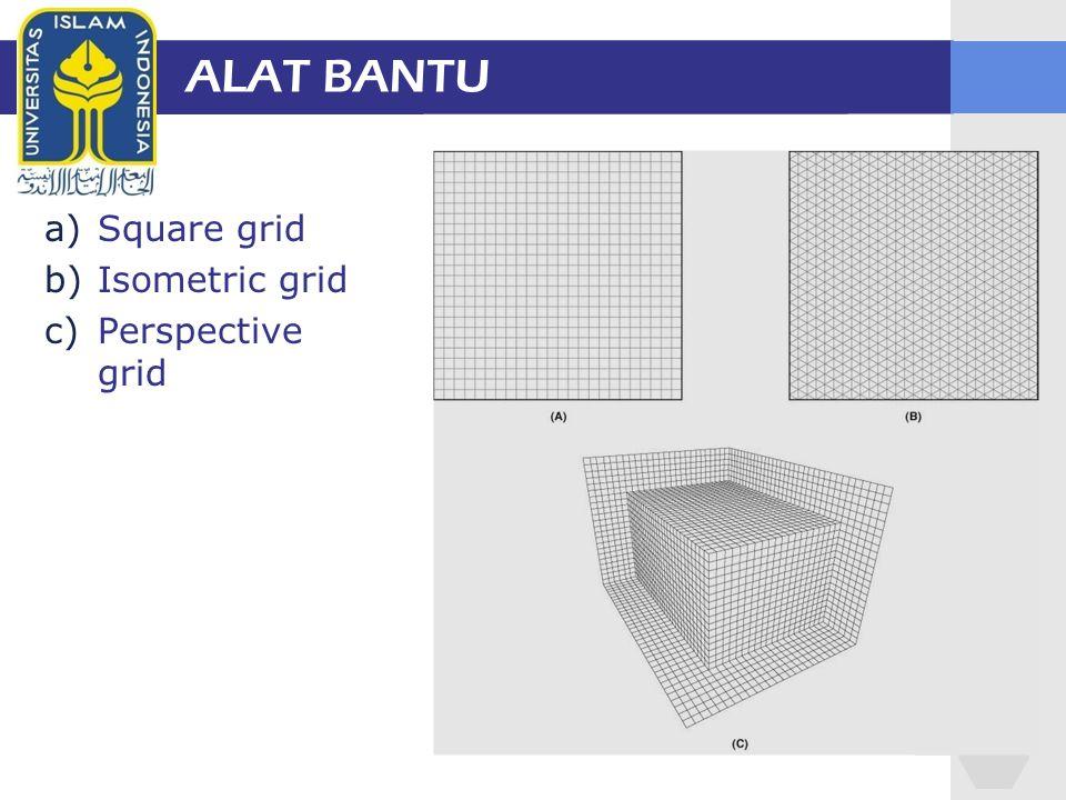 ALAT BANTU a)Square grid b)Isometric grid c)Perspective grid