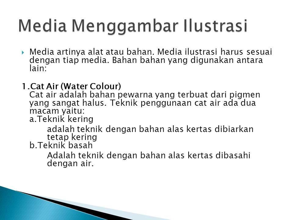  Media artinya alat atau bahan.Media ilustrasi harus sesuai dengan tiap media.