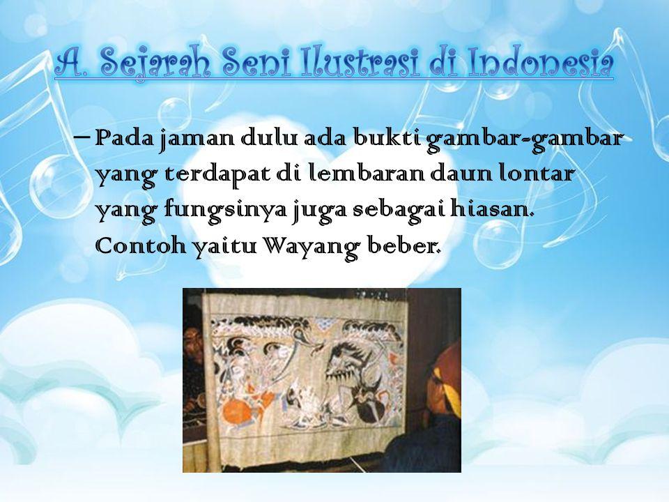  Ketika Balai Pustaka didirikan th.1917, banyak bermunculan ilustrator dari Indonesia yang bekerja di majalah Panji terbitan Balai Pustaka.
