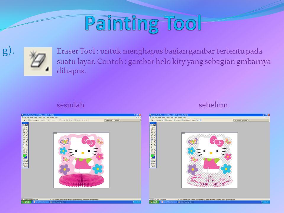 g). Eraser Tool : untuk menghapus bagian gambar tertentu pada suatu layar. Contoh : gambar helo kity yang sebagian gmbarnya dihapus. sesudahsebelum