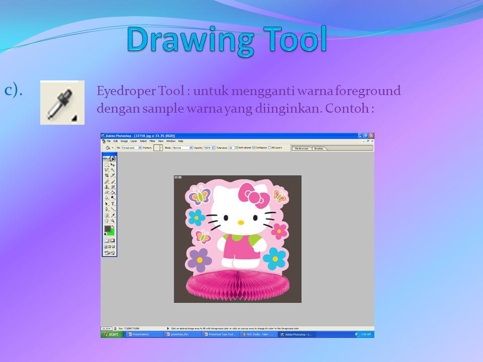c). Eyedroper Tool : untuk mengganti warna foreground dengan sample warna yang diinginkan. Contoh :