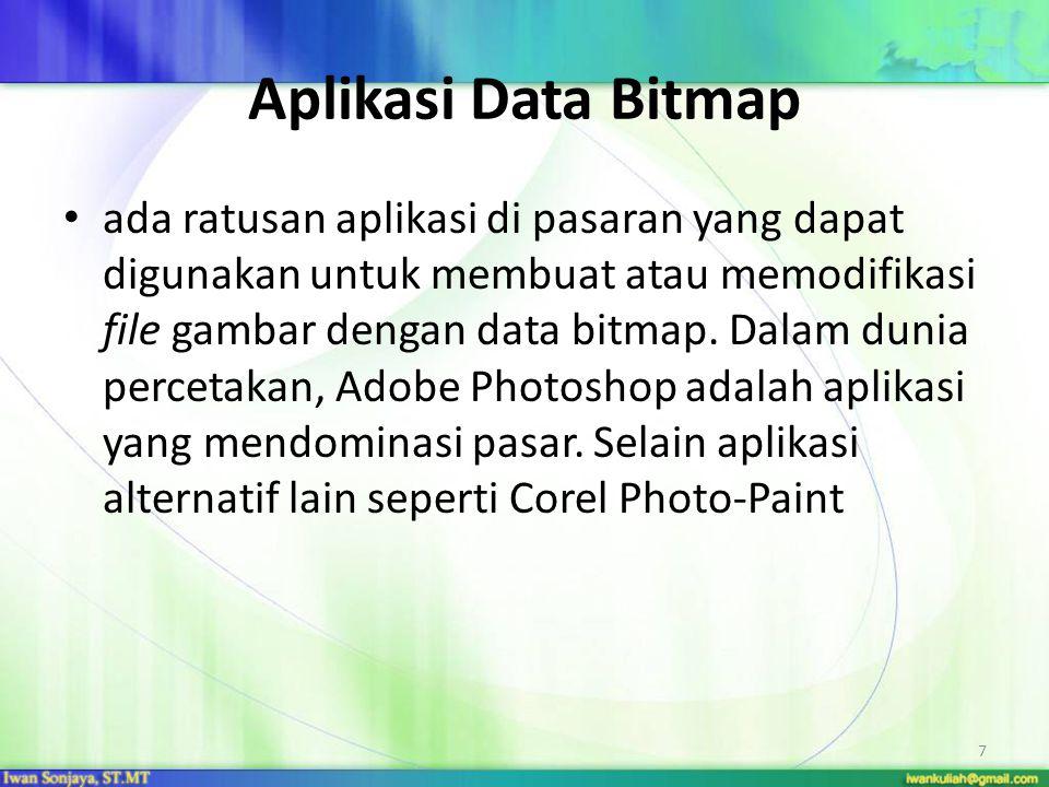 Aplikasi Data Bitmap ada ratusan aplikasi di pasaran yang dapat digunakan untuk membuat atau memodifikasi file gambar dengan data bitmap. Dalam dunia