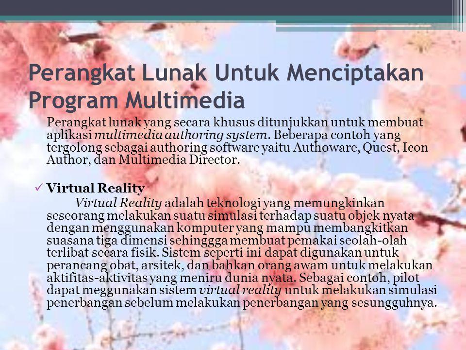 Perangkat Lunak Untuk Menciptakan Program Multimedia Perangkat lunak yang secara khusus ditunjukkan untuk membuat aplikasi multimedia authoring system.