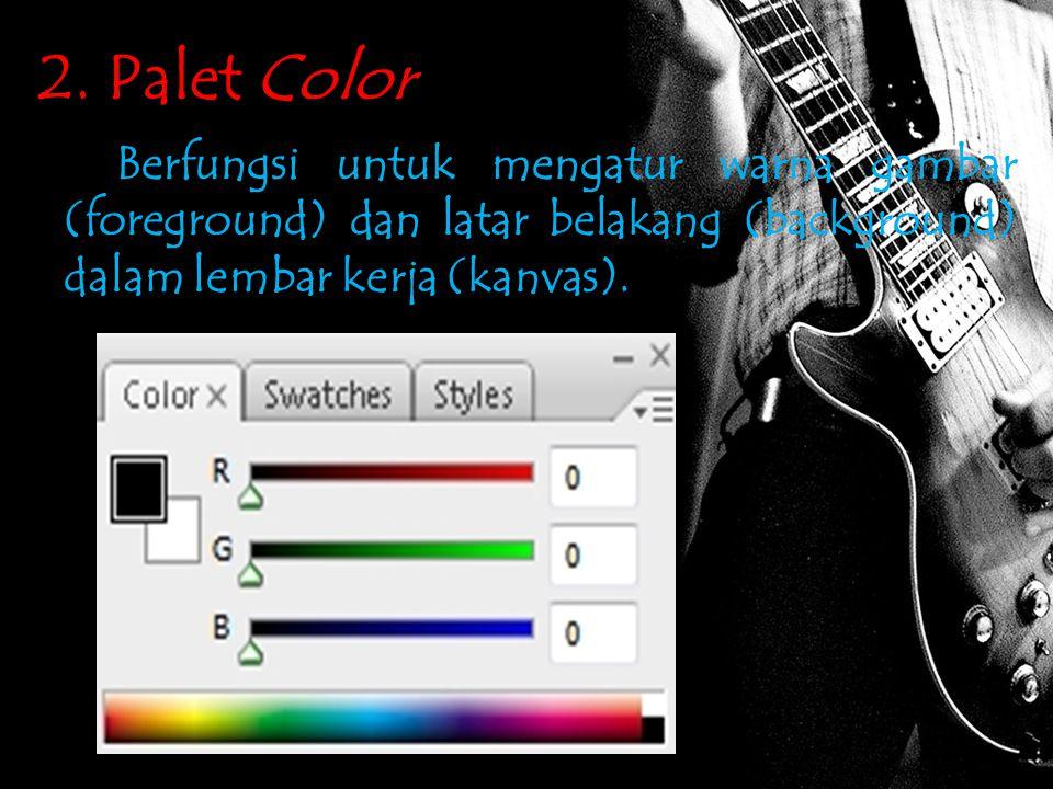 2. Palet Color Berfungsi untuk mengatur warna gambar (foreground) dan latar belakang (background) dalam lembar kerja (kanvas).
