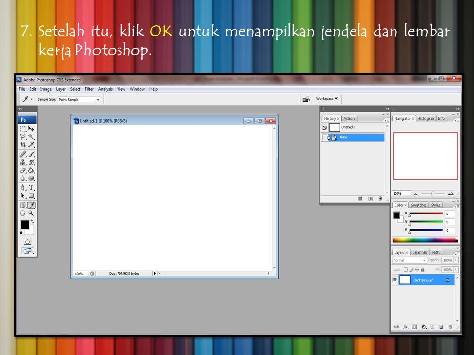 7.Setelah itu, klik OK untuk menampilkan jendela dan lembar kerja Photoshop.
