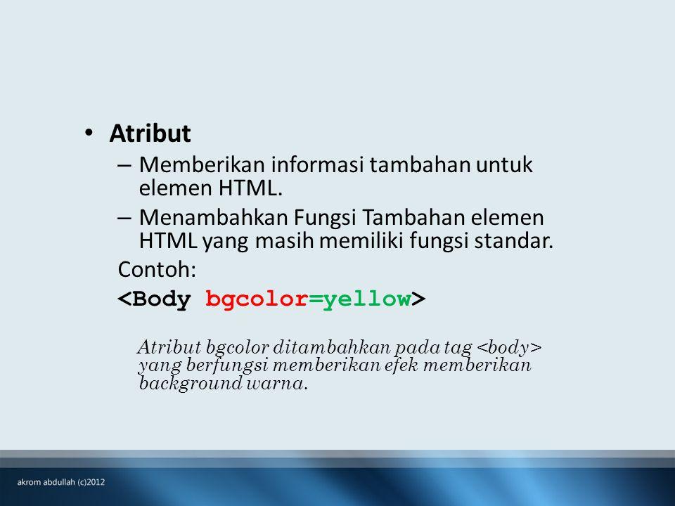 Atribut – Memberikan informasi tambahan untuk elemen HTML.