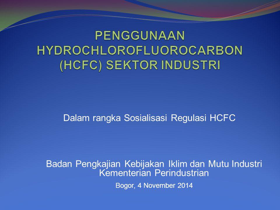 Dalam rangka Sosialisasi Regulasi HCFC Badan Pengkajian Kebijakan Iklim dan Mutu Industri Kementerian Perindustrian Bogor, 4 November 2014