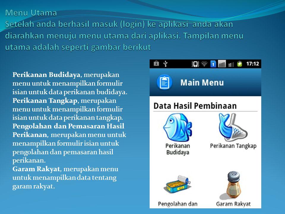 Perikanan Budidaya, merupakan menu untuk menampilkan formulir isian untuk data perikanan budidaya.