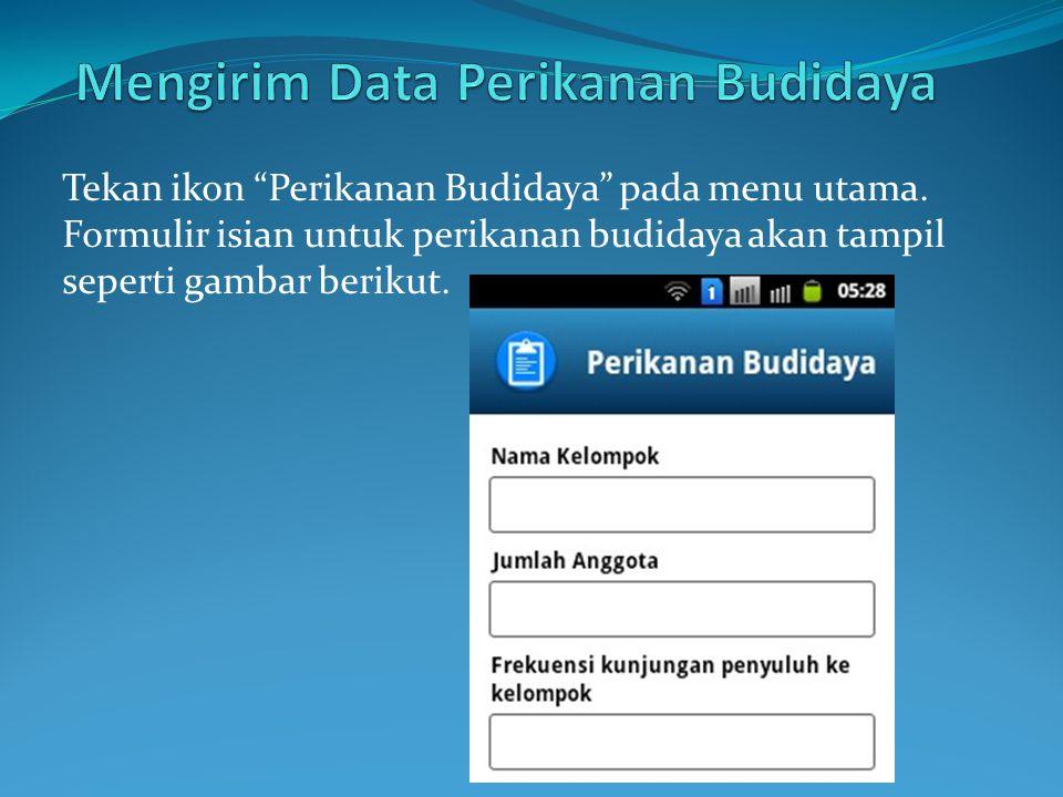 Tekan ikon Perikanan Budidaya pada menu utama.
