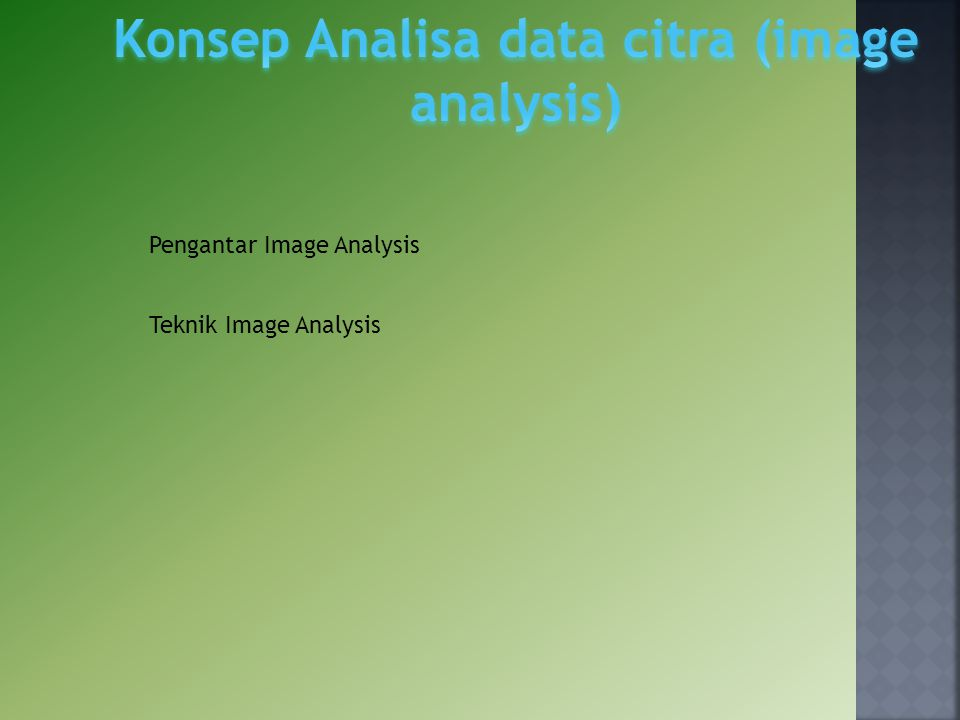Pengantar Image Analysis Teknik Image Analysis