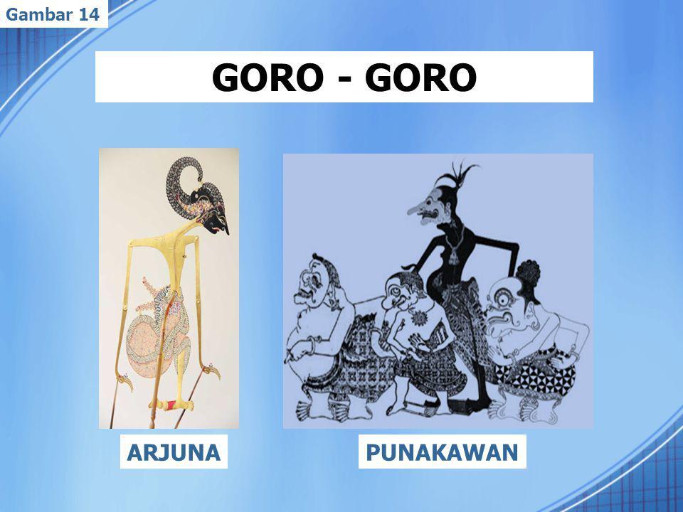 GORO - GORO ARJUNAPUNAKAWAN Gambar 14