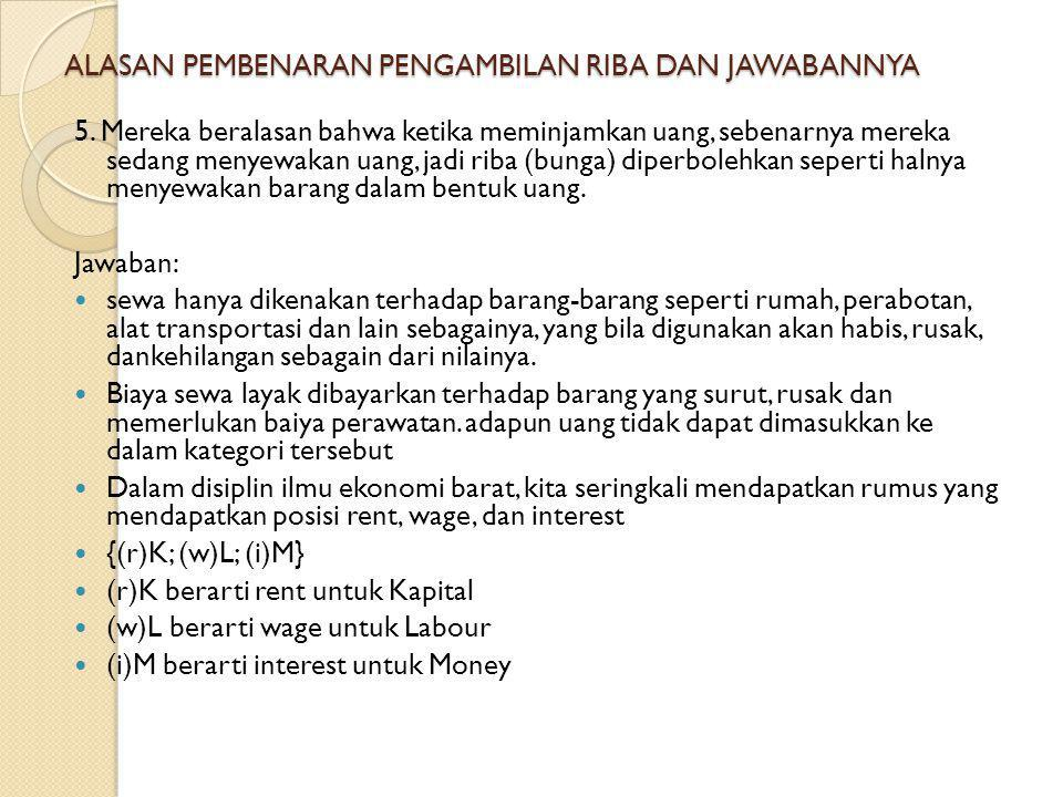 ALASAN PEMBENARAN PENGAMBILAN RIBA DAN JAWABANNYA 4.