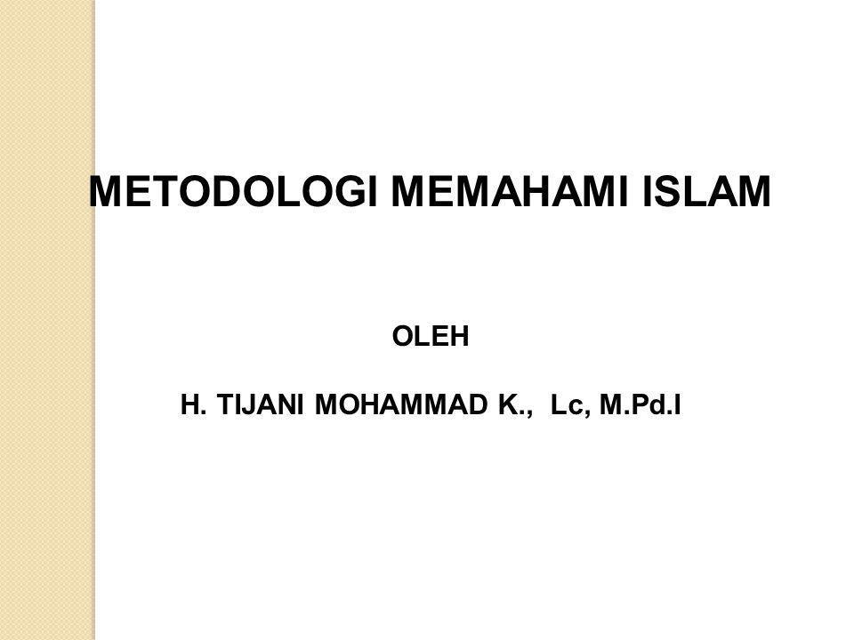 PENDIDIKAN AGAMA ISLAM H. TIJANI MUHAMMAD K., Lc, M.Pd.I PERTEMUAN KEEMPAT