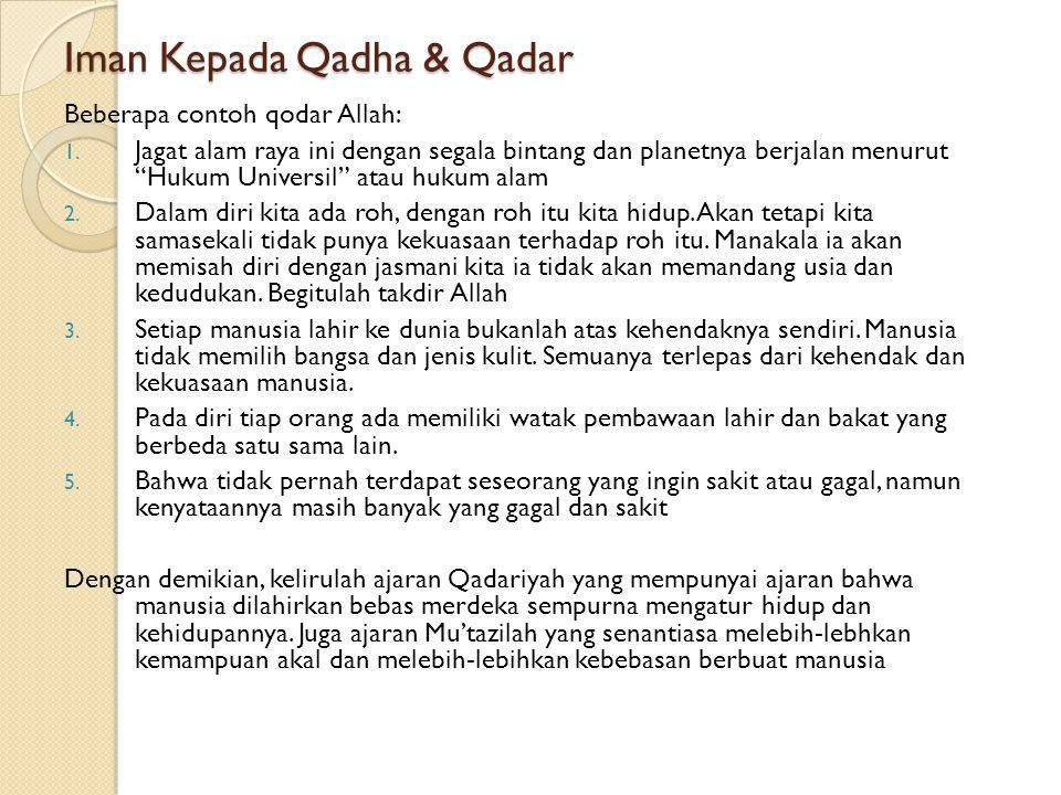 Iman Kepada Qadha & Qadar Qodho menurut al-Qur'an memiliki banyak makna, antara lain: 1.