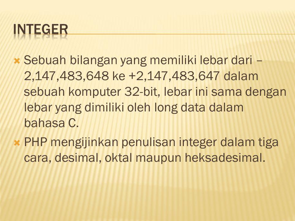  Sebuah bilangan yang memiliki lebar dari – 2,147,483,648 ke +2,147,483,647 dalam sebuah komputer 32-bit, lebar ini sama dengan lebar yang dimiliki oleh long data dalam bahasa C.