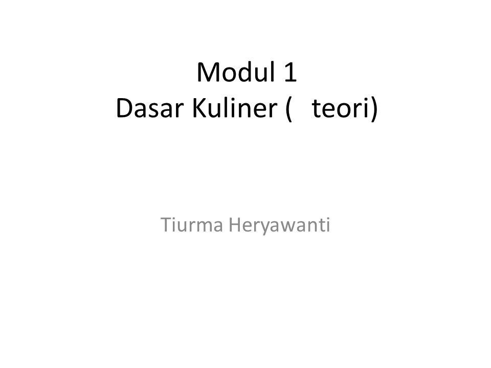 Modul 1 Dasar Kuliner (teori) Tiurma Heryawanti