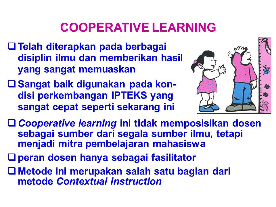  Telah diterapkan pada berbagai disiplin ilmu dan memberikan hasil yang sangat memuaskan  Sangat baik digunakan pada kon- disi perkembangan IPTEKS y