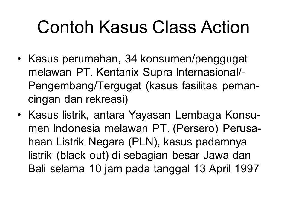 Contoh Kasus Class Action Kasus perumahan, 34 konsumen/penggugat melawan PT. Kentanix Supra Internasional/- Pengembang/Tergugat (kasus fasilitas peman