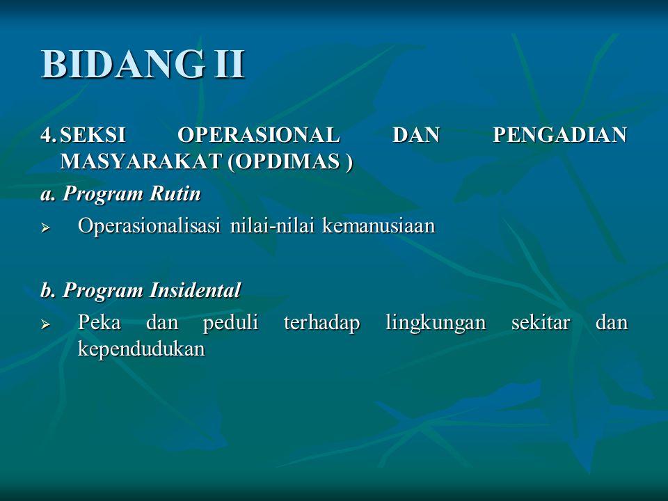 3. SEKSI PENELITIAN DAN PENGEMBANGAN (LITBANG) a. Program Rutin  Mengembangkan wacana anggota  Assesment  Fasilitator b. Program Insidental  Pembe
