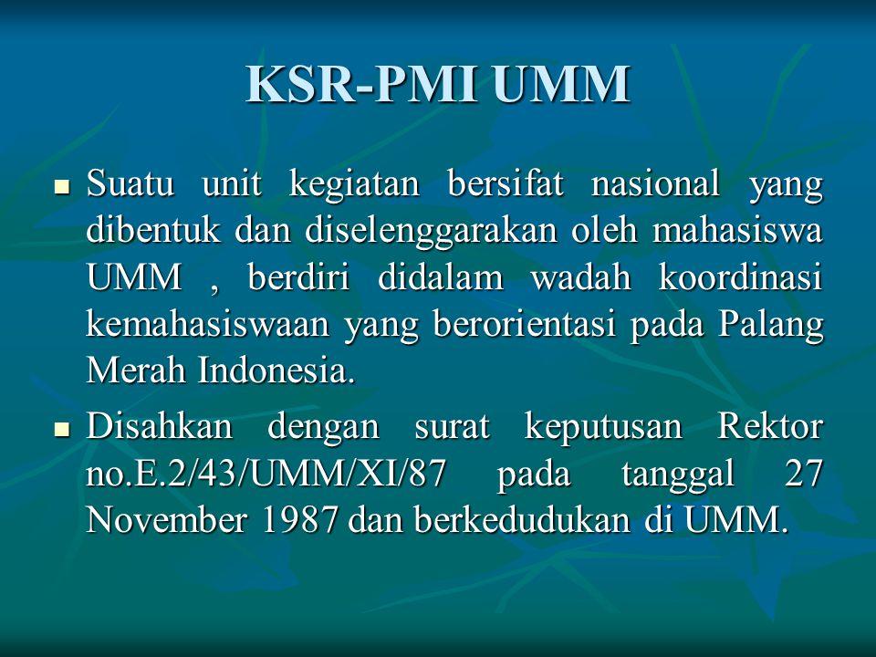 KSR-PMI UMM Suatu unit kegiatan bersifat nasional yang dibentuk dan diselenggarakan oleh mahasiswa UMM, berdiri didalam wadah koordinasi kemahasiswaan yang berorientasi pada Palang Merah Indonesia.