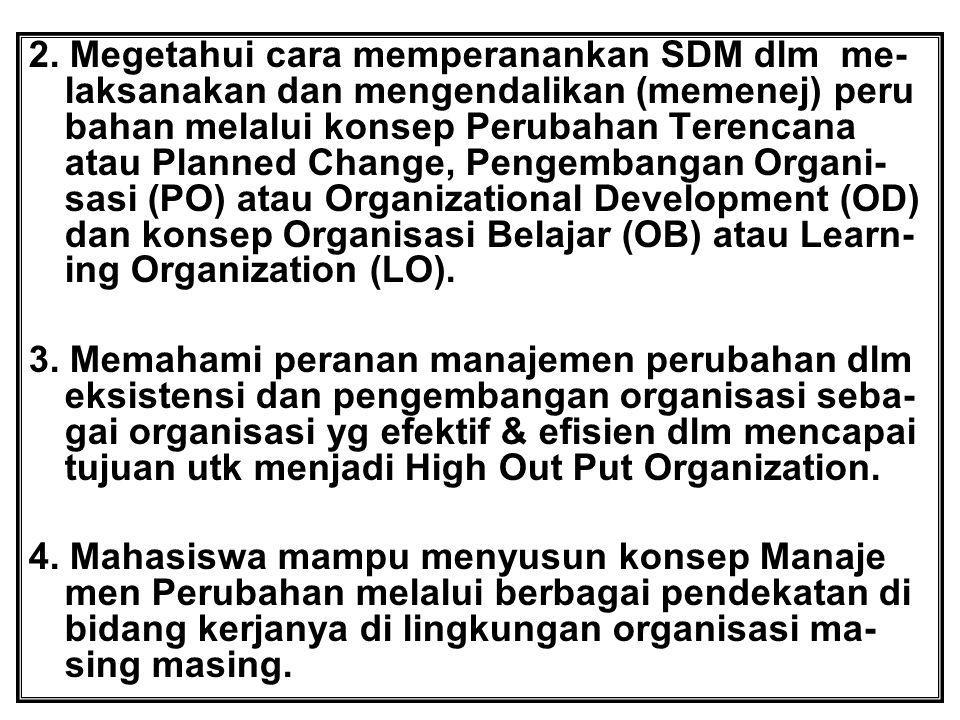 MATERI PERKULIAHAN I.PENDAHULUAN A. Organisasi dan Manajemen Perubahan 1.
