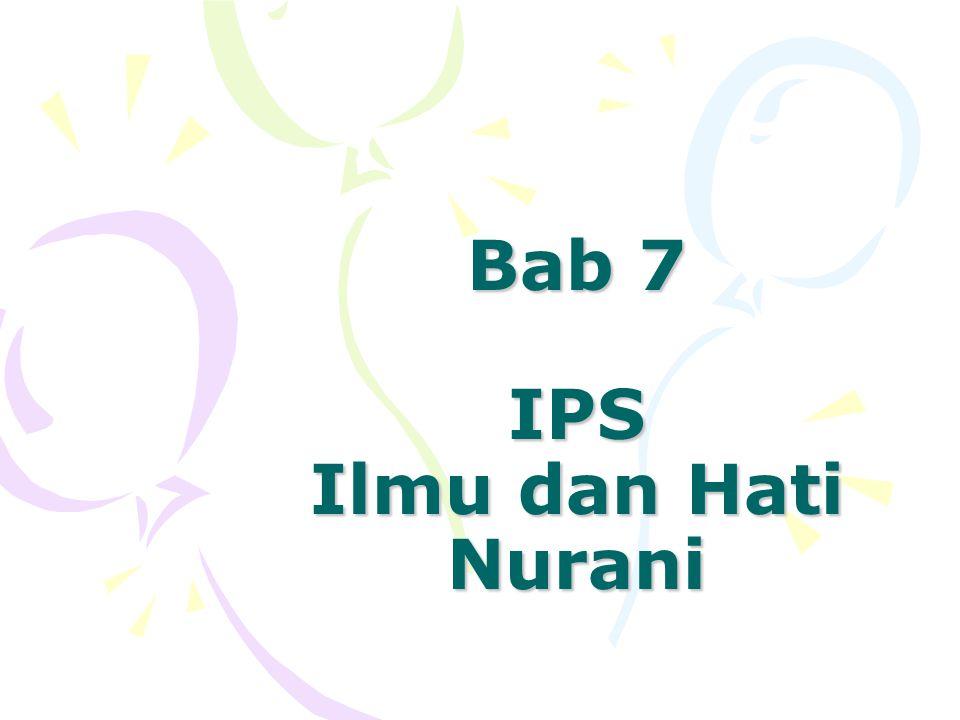 Bab 7 IPS Ilmu dan Hati Nurani