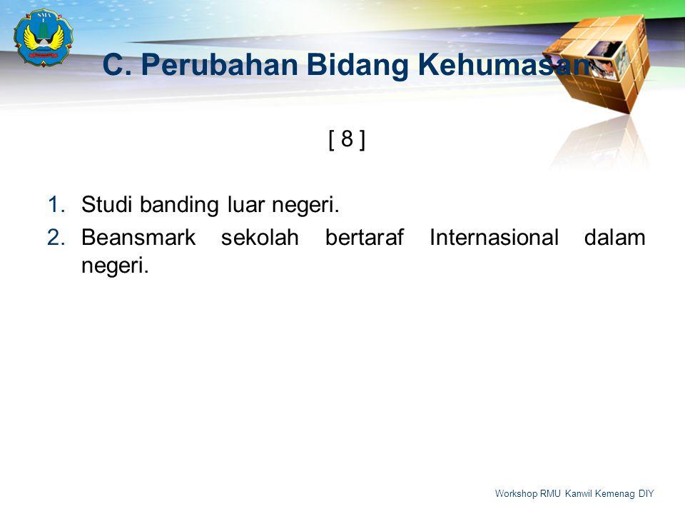 C.Perubahan Bidang Kehumasan [ 8 ] 1.Studi banding luar negeri.