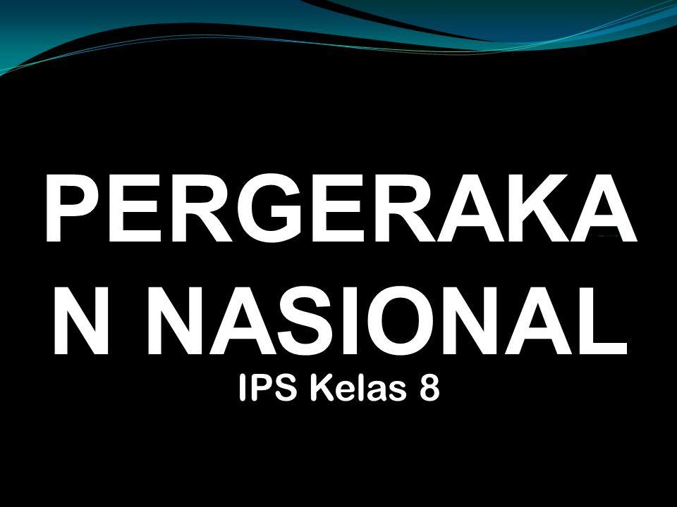 PERGERAKA N NASIONAL IPS Kelas 8