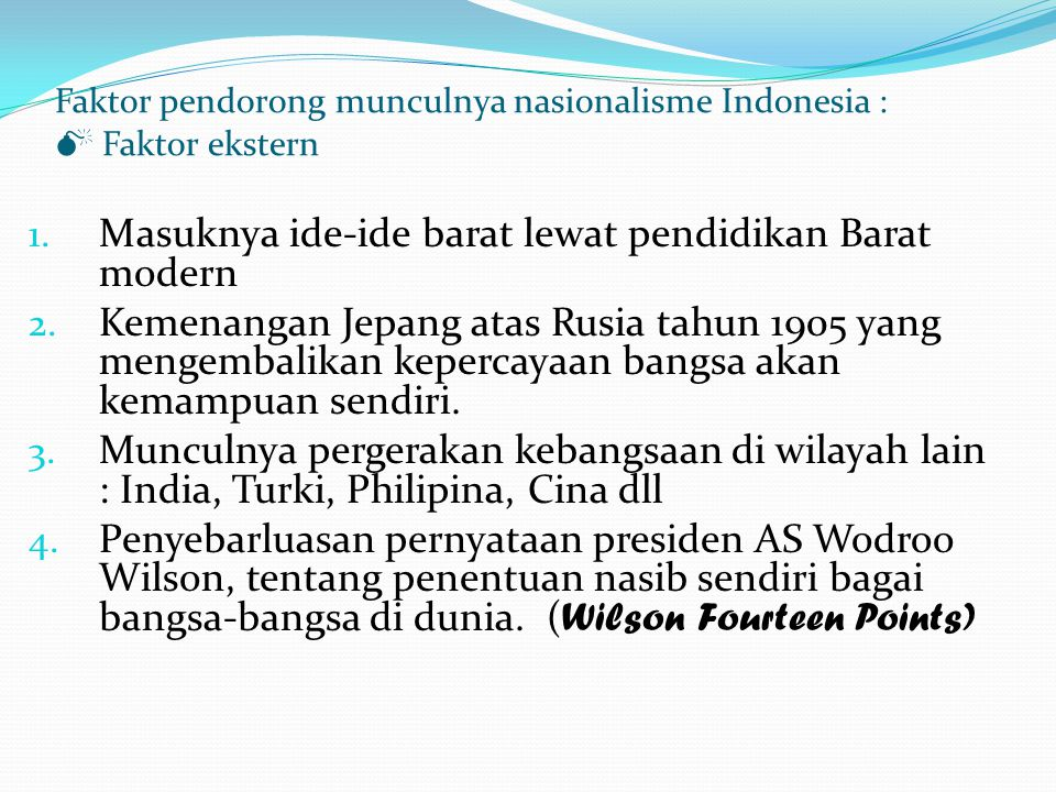 Faktor pendorong munculnya nasionalisme Indonesia :  Faktor ekstern 1.