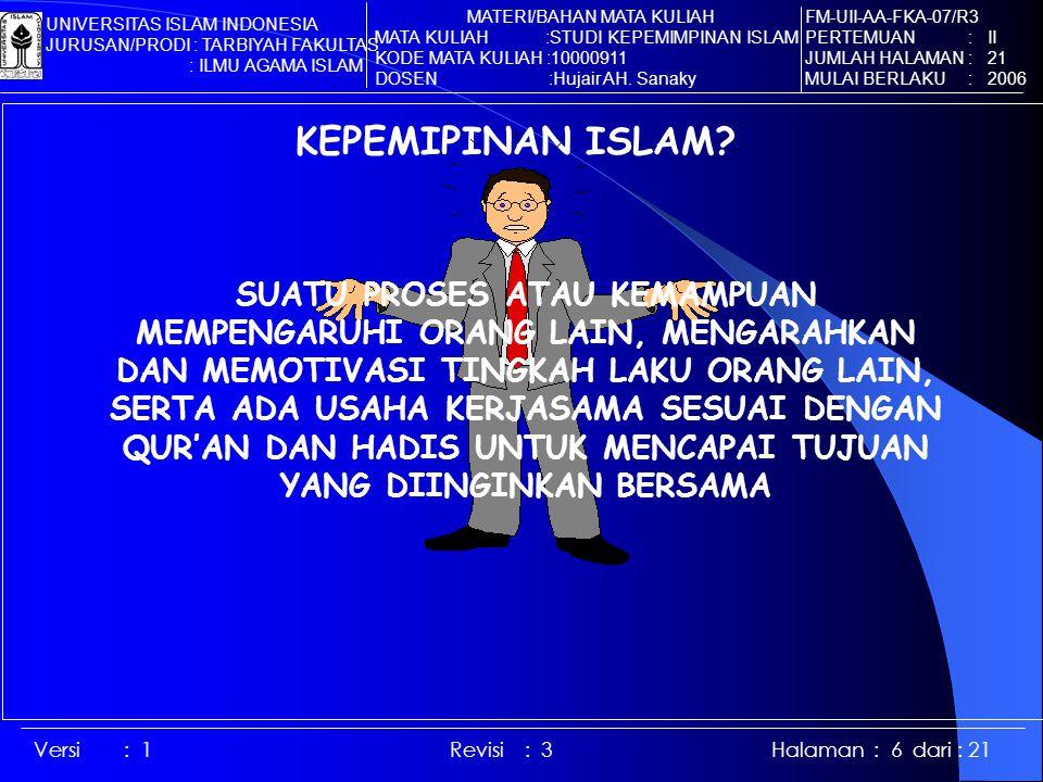 Versi : 1 Revisi : 3 Halaman : 6 dari : 21 KEPEMIPINAN ISLAM.