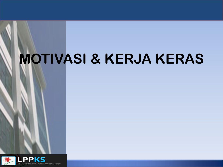 MOTIVASI & KERJA KERAS