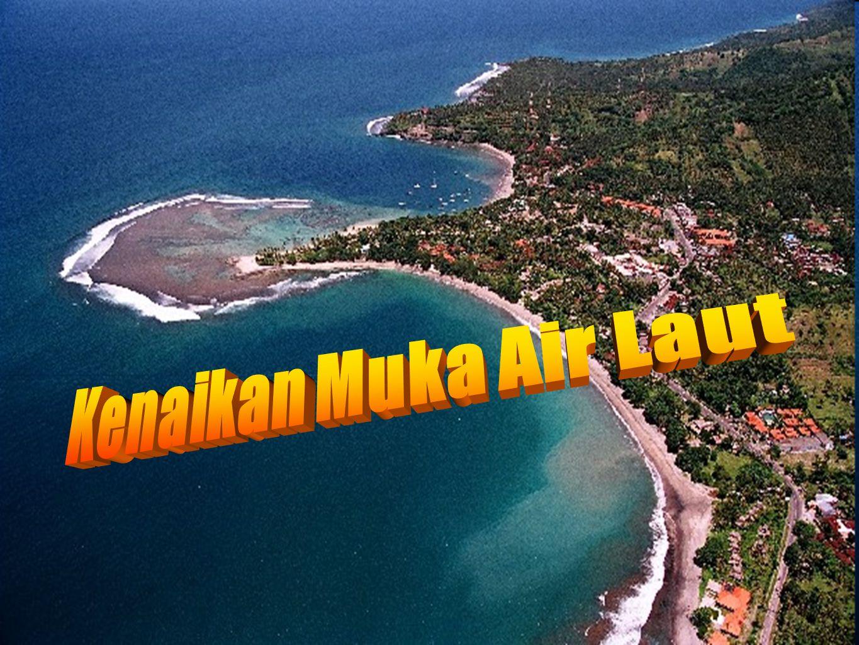 PROYEKSI KENAIKAN MUKA LAUT INDONESIA Year Luas Area yang Hilang (km 2 ) Kenaikan Muka Laut (m) 2010 7,4080.4 205030,1200.56 210090,2601.1 Sumber : Susandi,dkk.