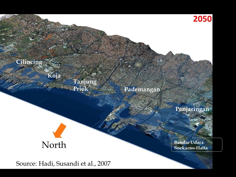 2050 Penjaringan Pademangan Tanjung Priok Koja Cilincing Bandar Udara Soekarno-Hatta Source: Hadi, Susandi et al., 2007 North