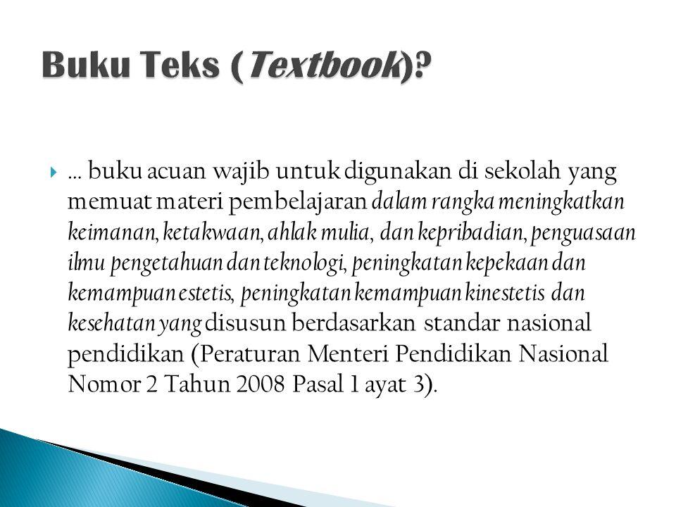  penggunaan buku teks pelajaran oleh peserta didik merupakan bagian dari pengembangan budaya baca, sebagai salah satu indikator suatu masyarakat yang maju.