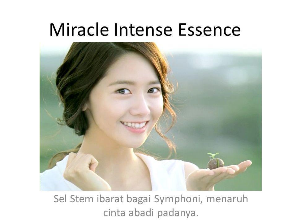 Sel Stem ibarat bagai Symphoni, menaruh cinta abadi padanya. Miracle Intense Essence