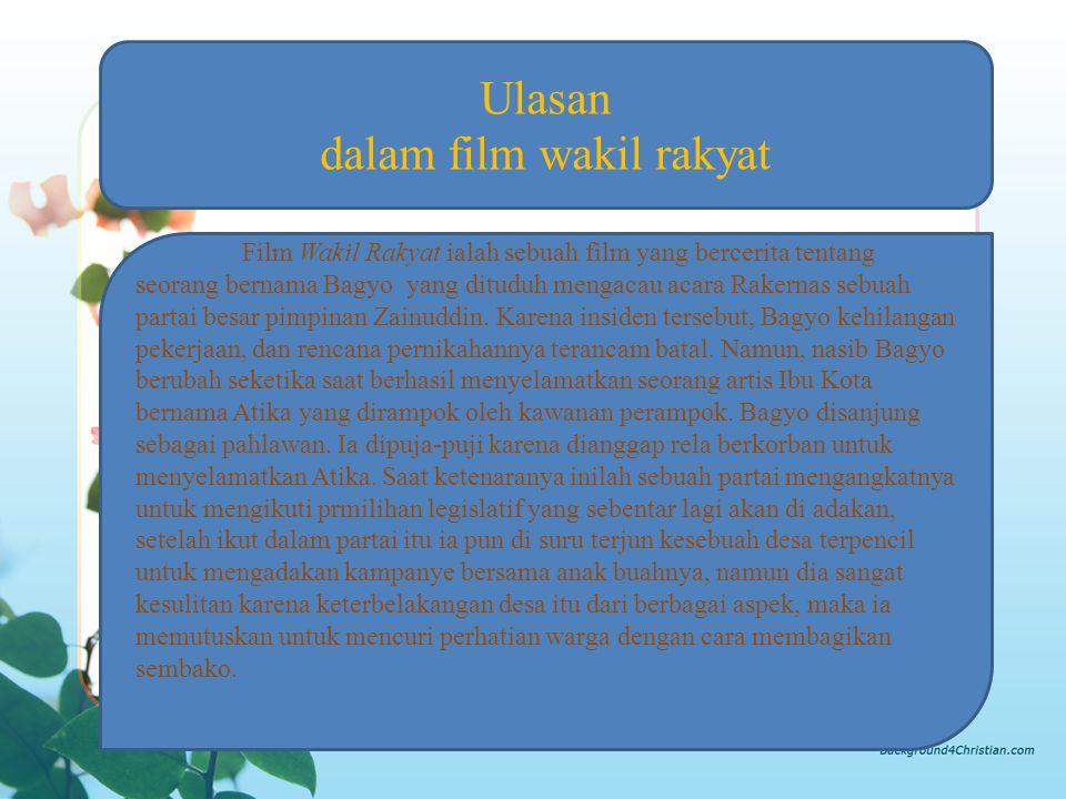 Film Wakil Rakyat ialah sebuah film yang bercerita tentang seorang bernama Bagyo yang dituduh mengacau acara Rakernas sebuah partai besar pimpinan Zai
