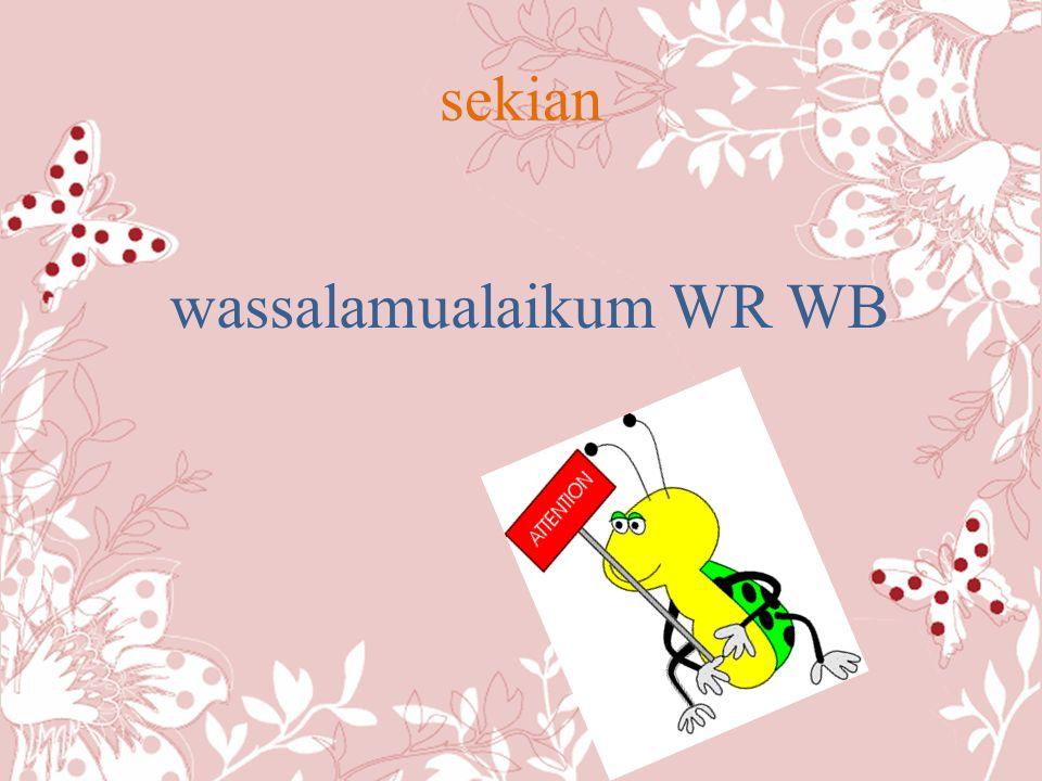 sekian wassalamualaikum WR WB