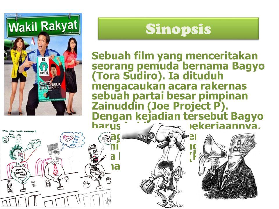 Sinopsis Sebuah film yang menceritakan seorang pemuda bernama Bagyo (Tora Sudiro). Ia dituduh mengacaukan acara rakernas sebuah partai besar pimpinan