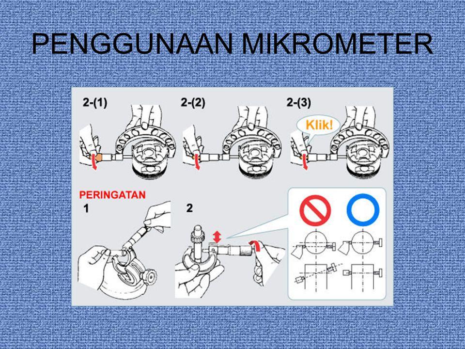 PENGGUNAAN MIKROMETER