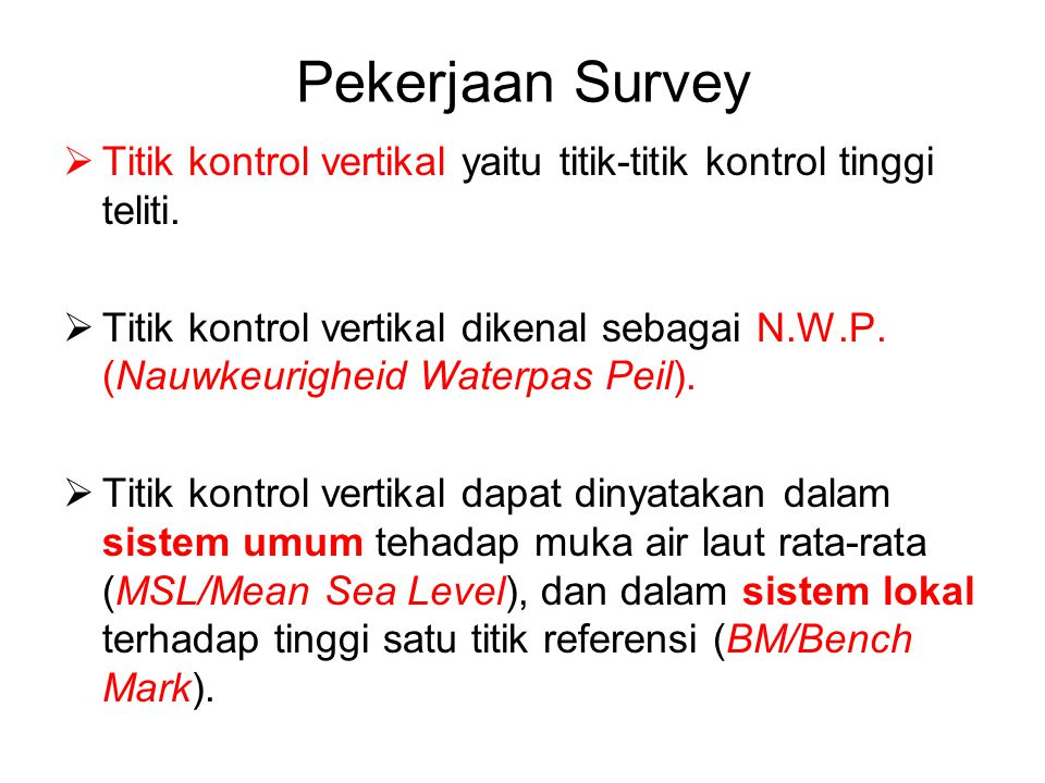 Pekerjaan Survey Prinsip-prinsip Pengukuran  Penentuan Posisi Horizontal Posisi horizontal suatu titik dapat ditentukan minimal dari 2 (dua) buah titik yang telah diketahui posisi horizontalnya.