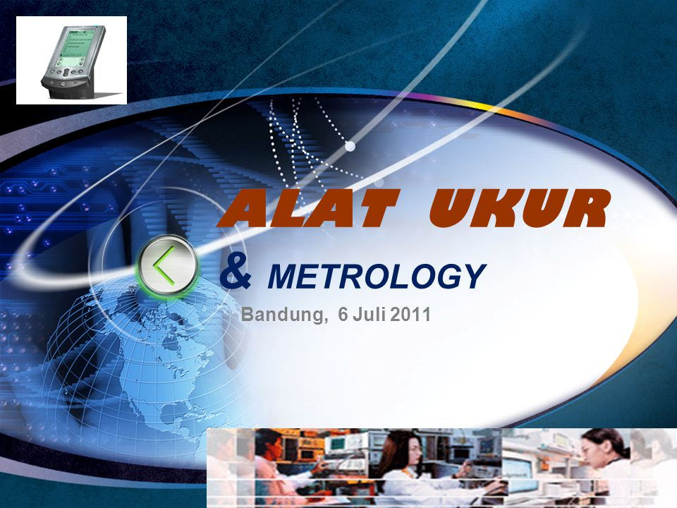 LOGO Edit your company slogan ALAT UKUR & METROLOGY Bandung, 6 Juli 2011