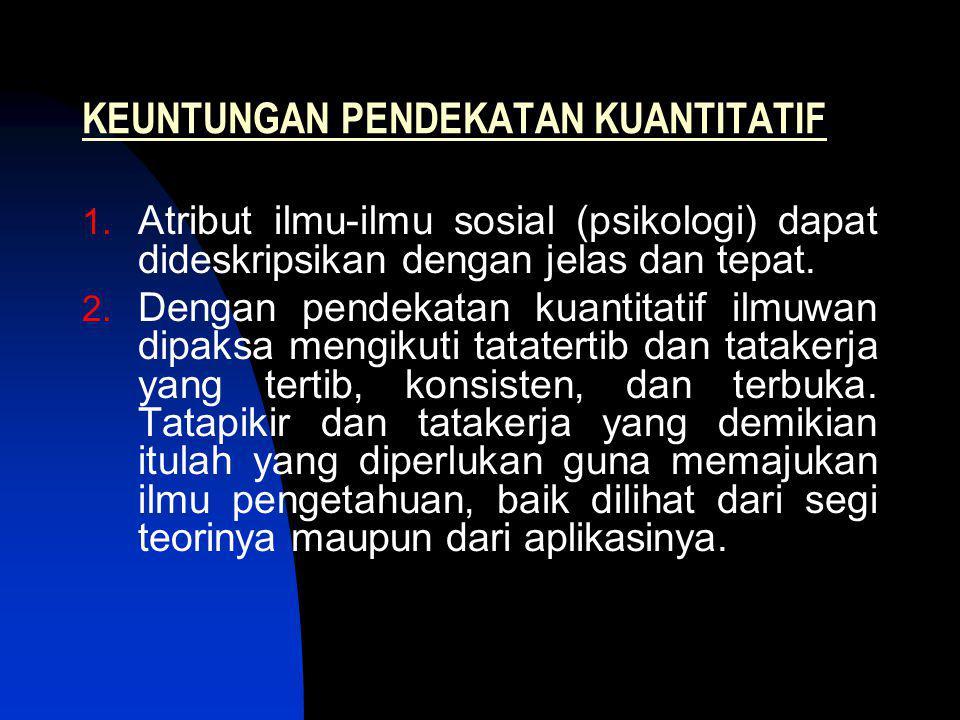 KEUNTUNGAN PENDEKATAN KUANTITATIF 1.